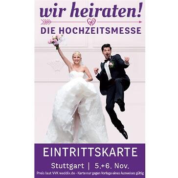 Wochenendticket für die Messe Wir heiraten in Stuttgart 2016