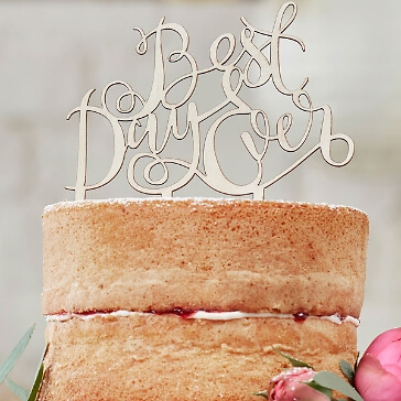 Cake Topper Best Day Ever aus Holz