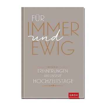 Eintragbuch: Für immer und ewig - Erinnerungen an unsere Hochzeitstage - Buch zur Erinnerung an die Hochzeit