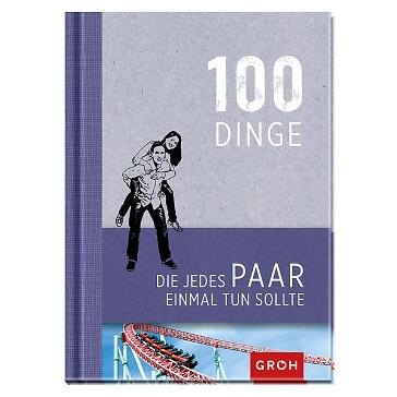 Geschenkbuch 100 Dinge, die jedes Paar einmal tun sollte - Originelles Buch für Paare