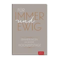 """Eintragbuch: """"Für immer und ewig - Erinnerungen an unsere Hochzeitstage"""" - Buch zur Erinnerung an die Hochzeit"""