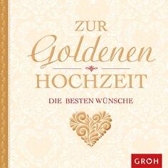 """Geschenkbuch """"Zur goldenen Hochzeit die besten Wünsche"""""""