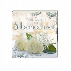 """Geschenkbüchlein """"Alles Gute zur Silbernen Hochzeit"""""""